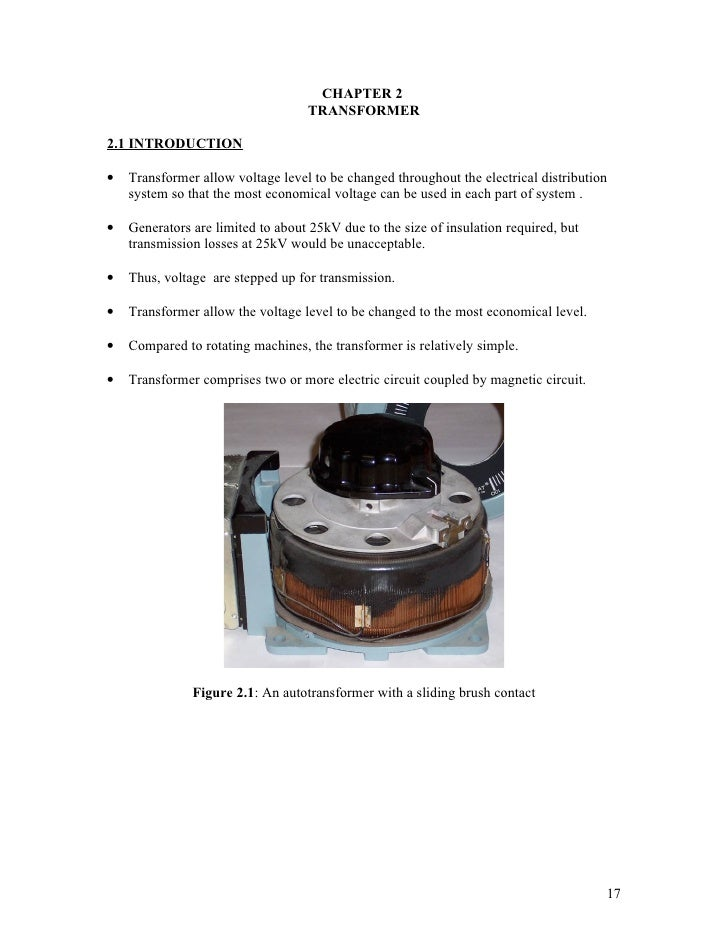 CHAPTER 2                                   TRANSFORMER2.1 INTRODUCTION•   Transformer allow voltage level to be changed t...