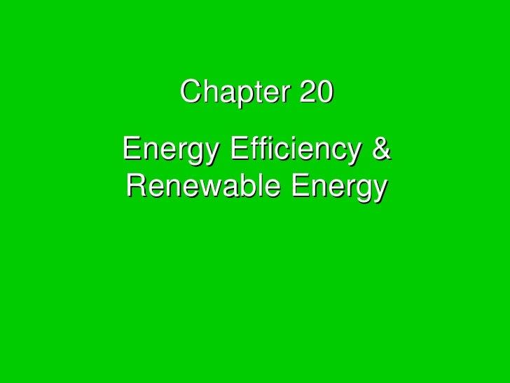 Chapter 20 Energy Efficiency & Renewable Energy