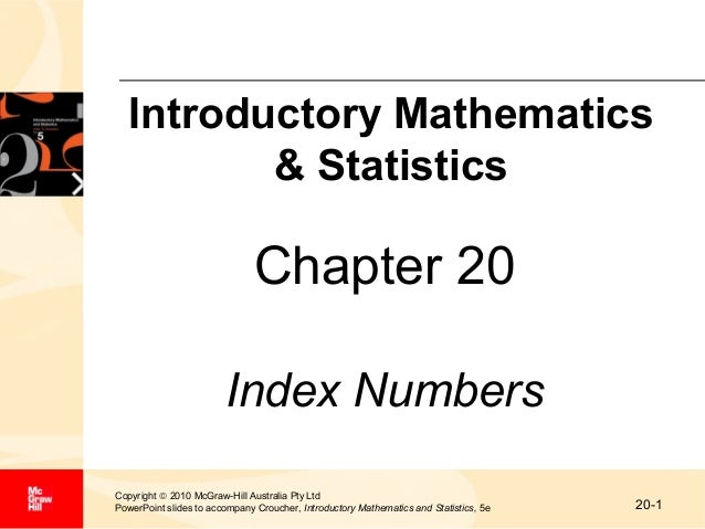 Introductory Mathematics & Statistics  Chapter 20 Index Numbers Copyright © 2010 McGraw-Hill Australia Pty Ltd PowerPoint ...