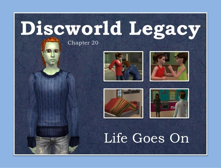 Discworld Legacy    Chapter 20                 Life Goes On