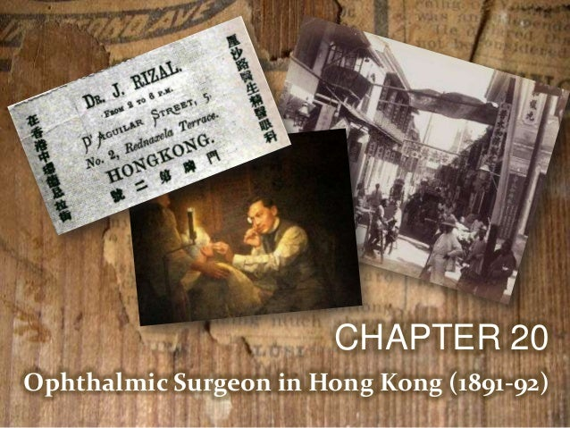 opthalmic surgeon in hongkong of jose Ophthalmic surgeon in hong kong after the publication of el filibusterismo, rizal left europe for hong kong, where he live from november, 1891 to june, 1892 he's reasons for leaving europe were.