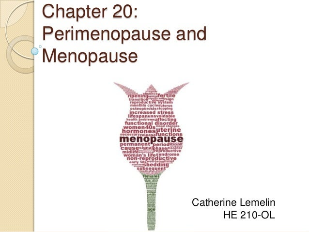 Chapter 20: Perimenopause and Menopause  Catherine Lemelin HE 210-OL