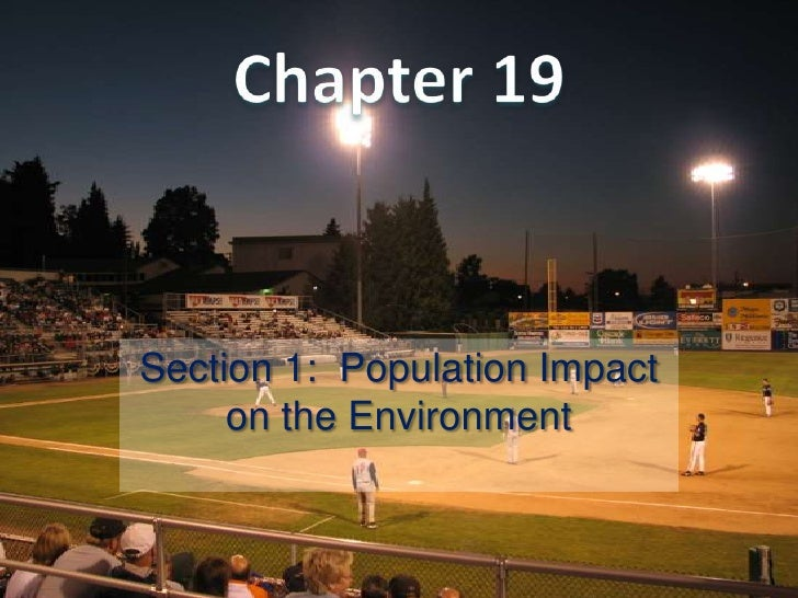 Section 1: Population Impact     on the Environment