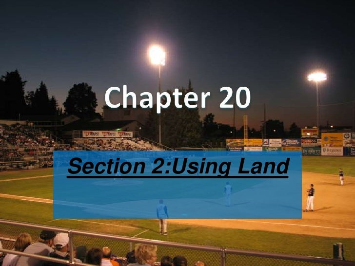 Section 2:Using Land
