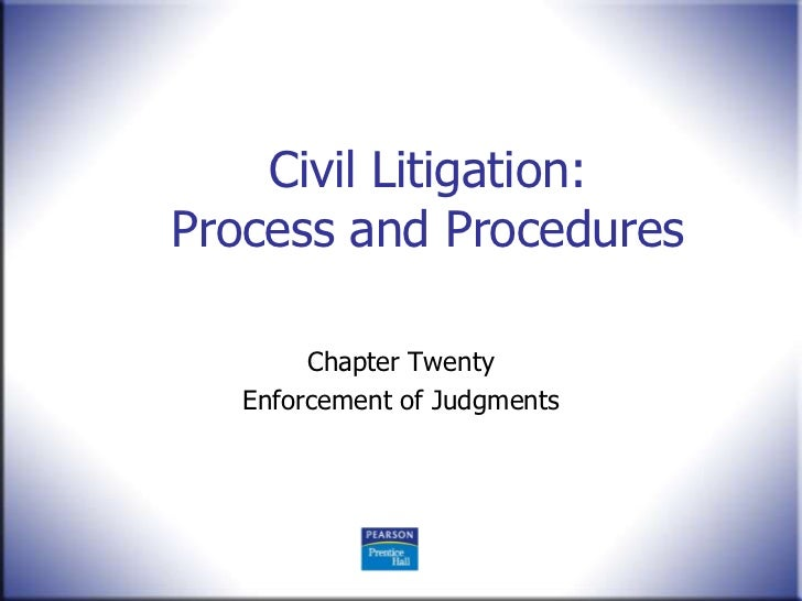 Civil Litigation:Process and Procedures        Chapter Twenty   Enforcement of Judgments