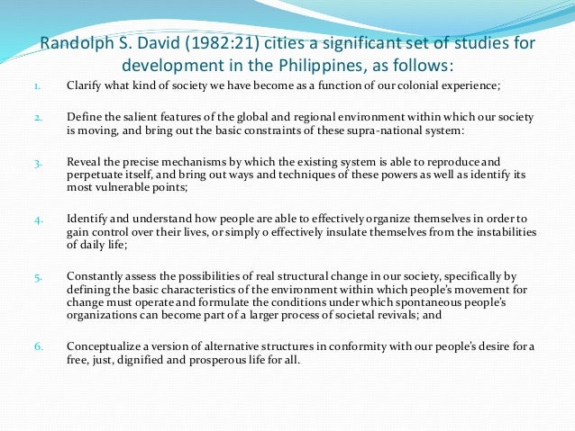 Randolph S. David (1982:21) cities a significant set of studies for development in the Philippines, as follows: 1. Clarify...
