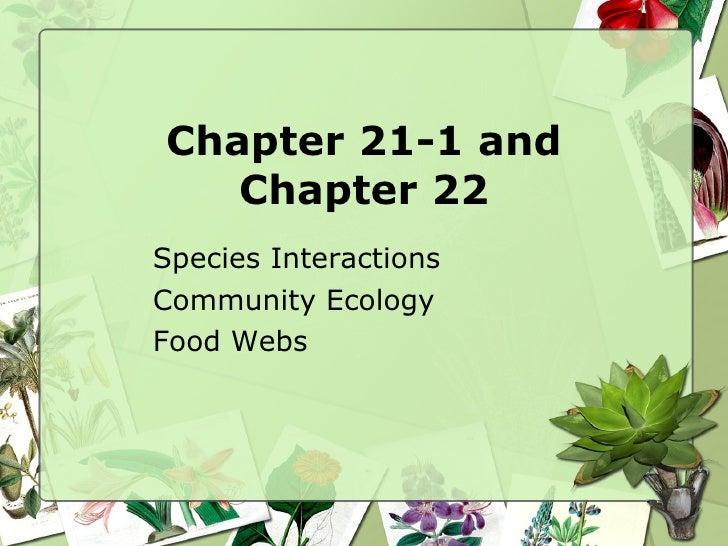 Chapter 21-1 and Chapter 22 Species Interactions Community Ecology Food Webs