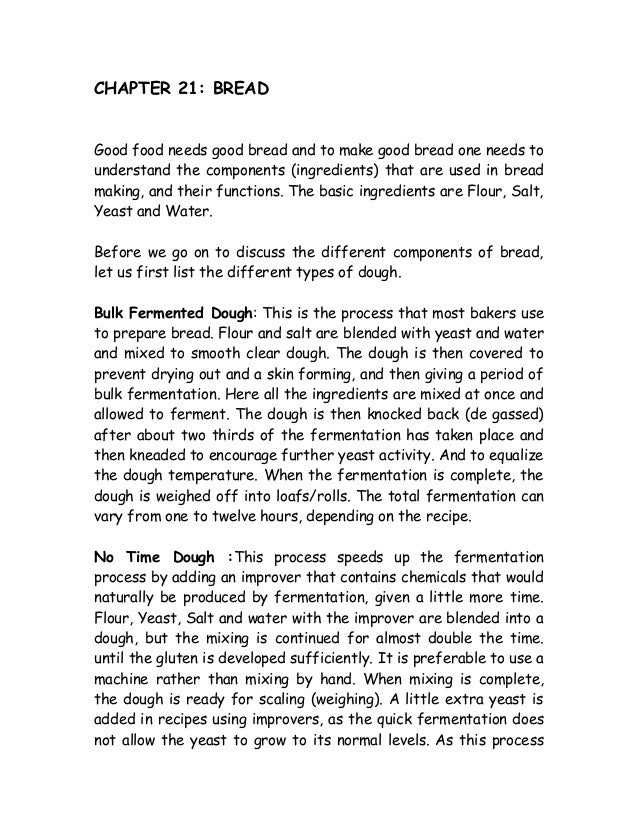 CHAPTER 21: BREAD Good food needs good bread and to make good bread one needs to understand the components (ingredients) t...