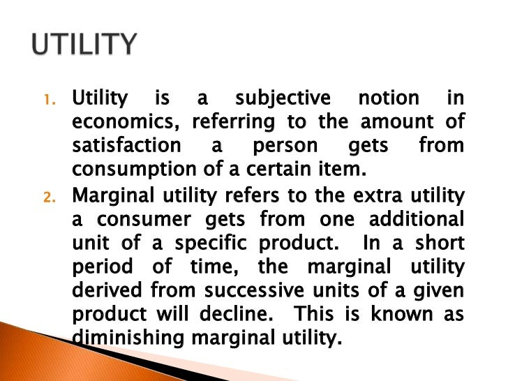 "the utility concept in economics Marginal utility has a direct total monetary utility william baumol writes in ""economics: what is the relationship between elasticity & marginal utility."