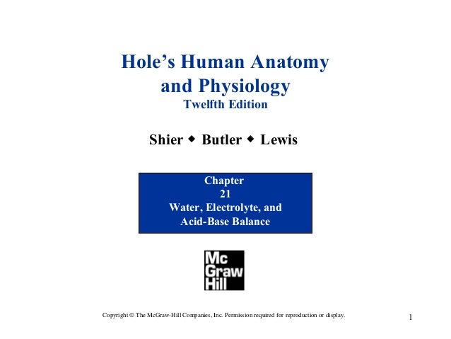 Hole's Human Anatomy and Physiology Twelfth Edition  Shier  Butler  Lewis Chapter 21 Water, Electrolyte, and Acid-Base B...