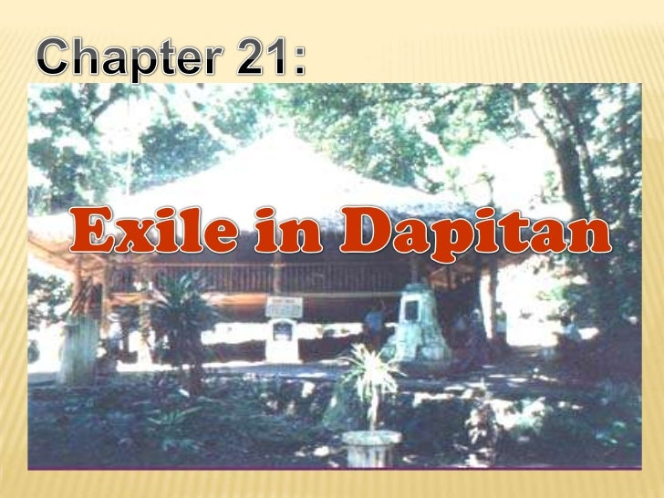 Chapter 21:<br />Exile in Dapitan<br />