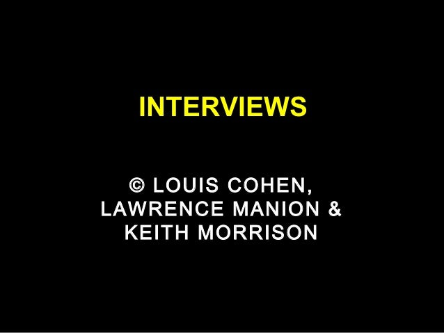 INTERVIEWS  © LOUIS COHEN,LAWRENCE MANION &  KEITH MORRISON