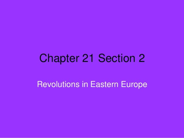 Chapter 21 Section 2Revolutions in Eastern Europe