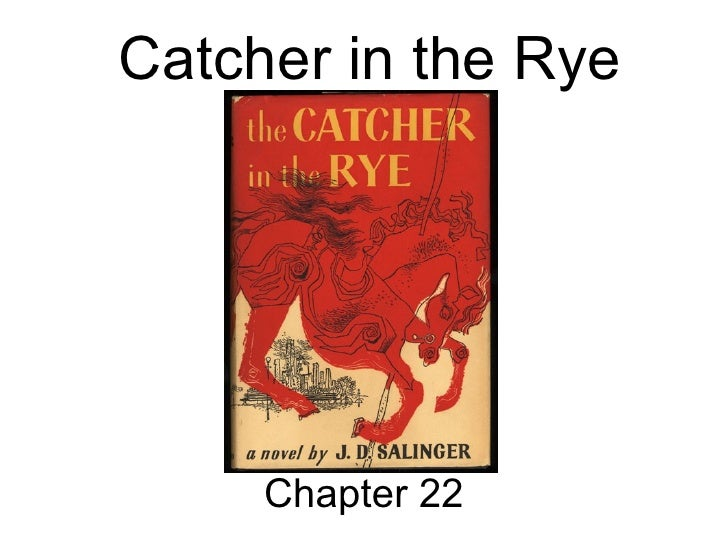 catcher in the rye chapter notes The catcher in the rye is the story of teenager holden caulfield's turbulent last few days before his christmas vacation during these days, holden leaves pencey prep, a boys' school he's been kicked out of, and takes off for a few nights alone in new york city holden tells the story as a monologue.