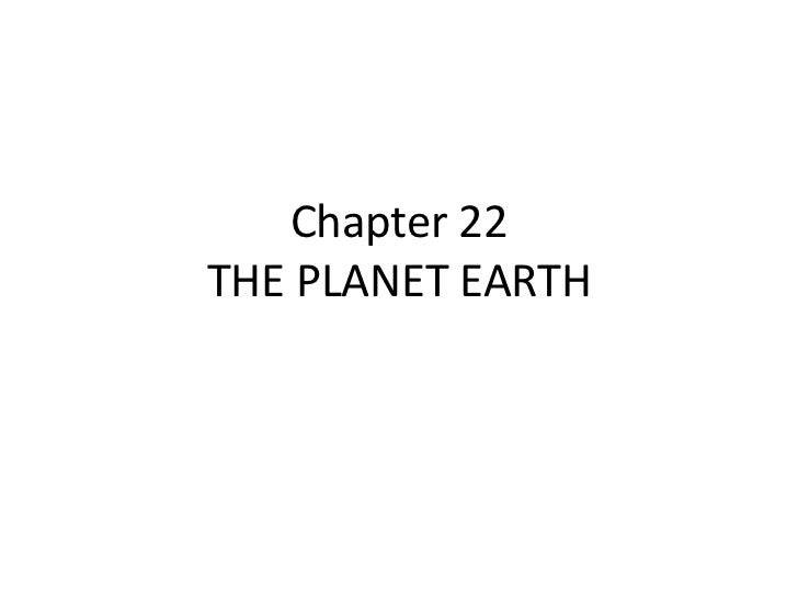 Chapter 22THE PLANET EARTH