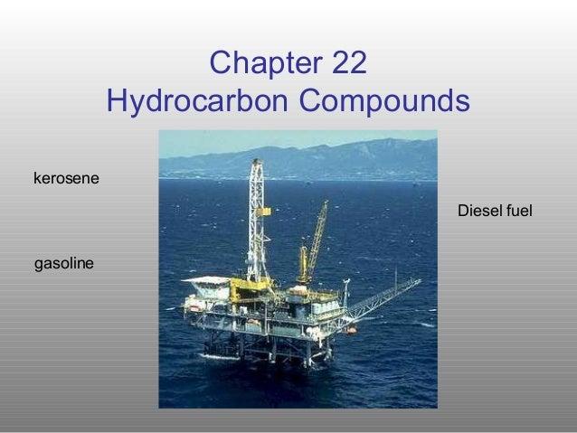 Chapter 22           Hydrocarbon Compoundskerosene                               Diesel fuelgasoline
