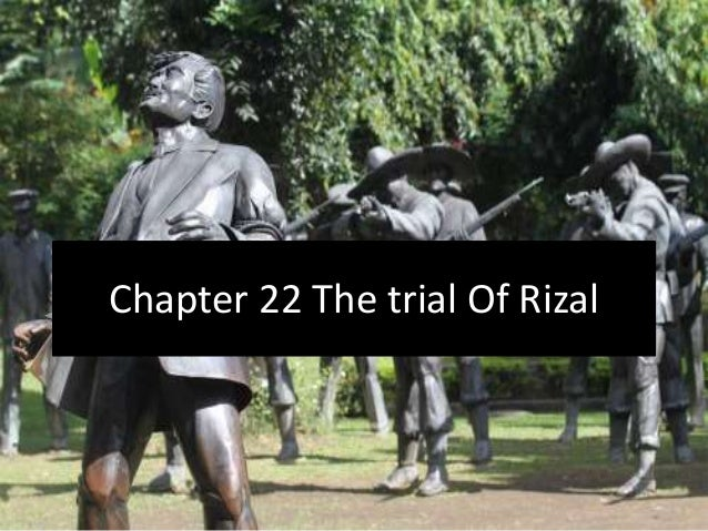 "trial of rizal "" the trial and execution of drjose rizal"" martyrs are rare stars in the vast firmament of humanity every instance of martyrdom is distinct in magnitude and direction."