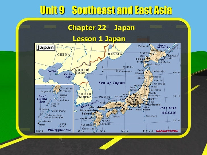 Unit 9  Southeast and East Asia Chapter 22  Japan Lesson 1 Japan