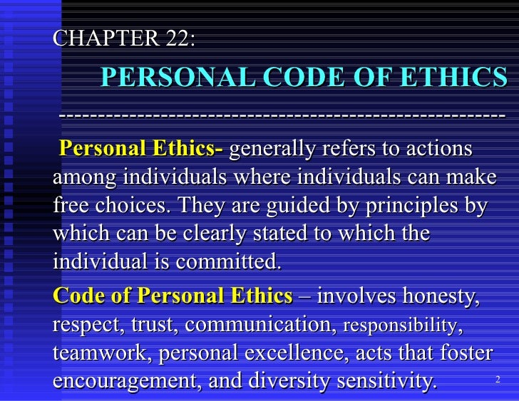 personal code ethics Personal code of ethics having a personal code of ethics is very important to me since it defines who i am and what my beliefs are my ethical code symbolizes who i.