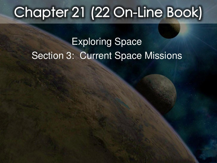 Chapter 22 section 3(current space missions)
