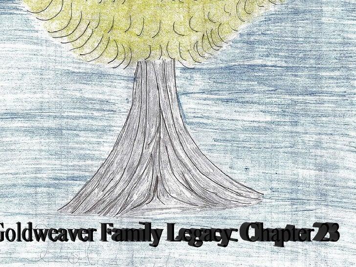 Goldweaver Family Legacy: Chapter 23
