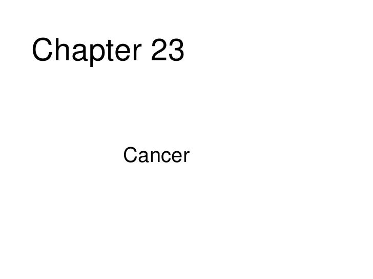 Chapter 23     • Cancer