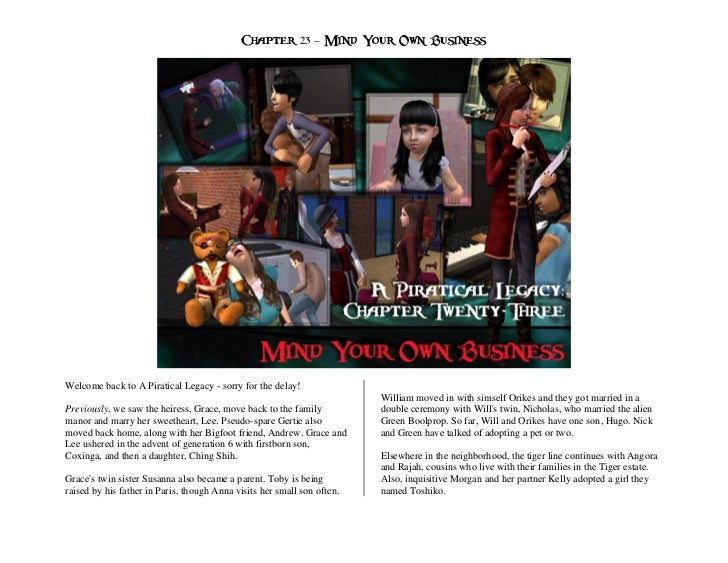 Chapter 23 – Mind Your Own BusinessWelcome back to A Piratical Legacy - sorry for the delay!                              ...