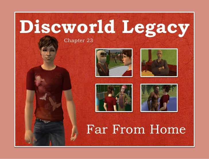 Discworld Legacy    Chapter 23           Far From Home