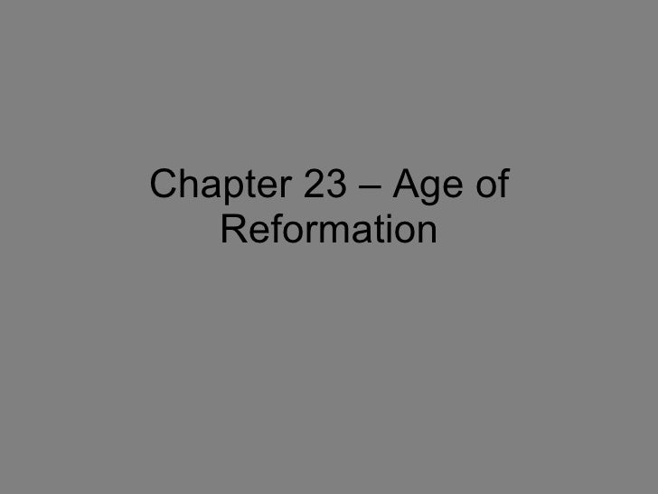 Chapter 23 – Age of Reformation