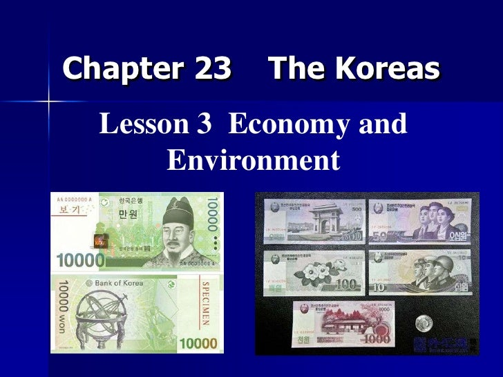 Chapter 23    The Koreas<br />Lesson 3  Economy and Environment<br />