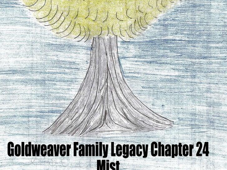 Goldweaver Family Legacy Chapter 24 Mist