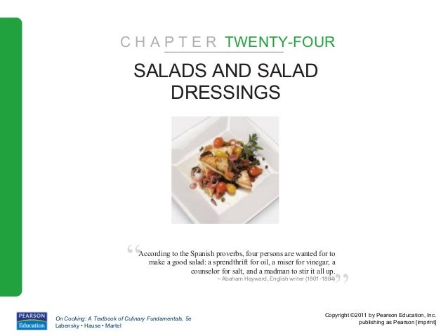 C H A P T E R TWENTY-FOUR                             SALADS AND SALAD                                DRESSINGS           ...