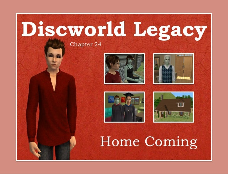 Discworld Legacy    Chapter 24             Home Coming