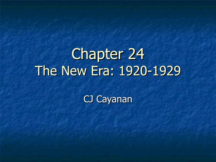 Chapter 24 The New Era: 1920-1929 CJ Cayanan