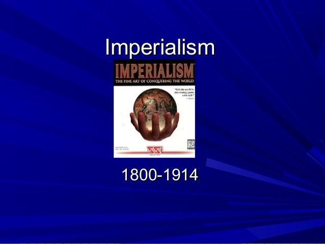 Imperialism 1800-1914