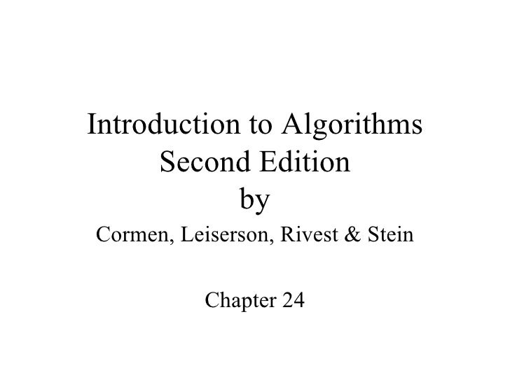 Introduction to Algorithms Second Edition by Cormen, Leiserson, Rivest & Stein Chapter 24
