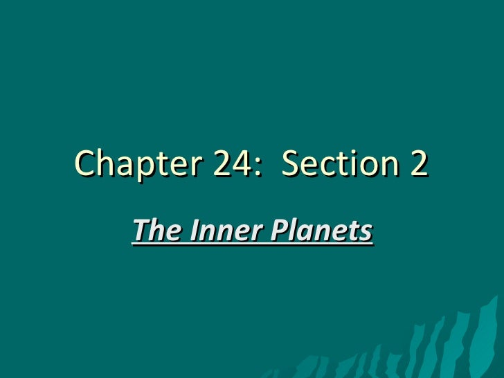 Chapter 24:  Section 2 The Inner Planets