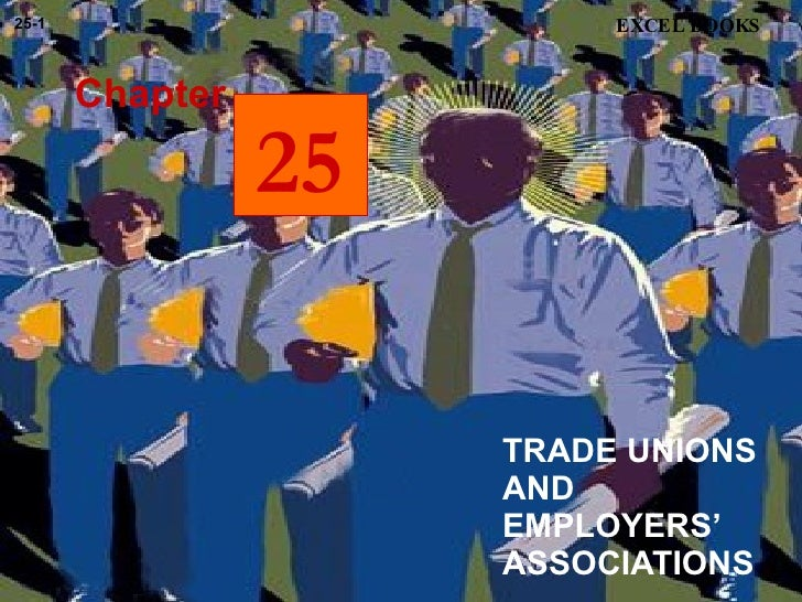 TRADE UNIONS AND EMPLOYERS' ASSOCIATIONS  Chapter EXCEL BOOKS 25-1 25
