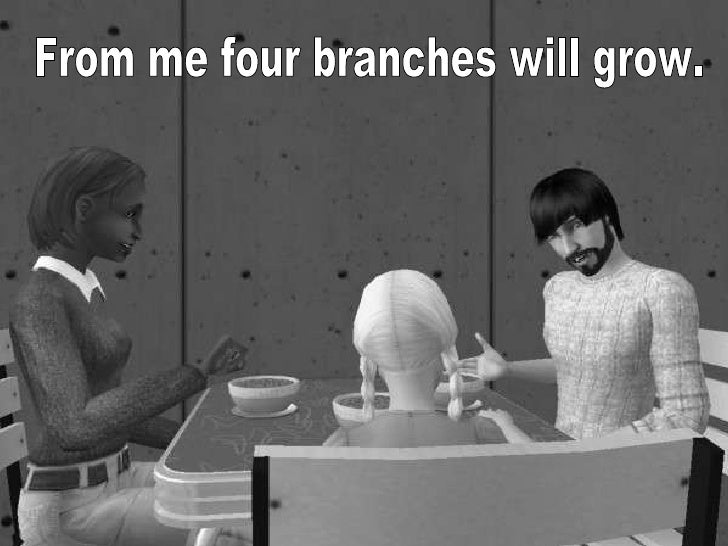 From me four branches will grow.