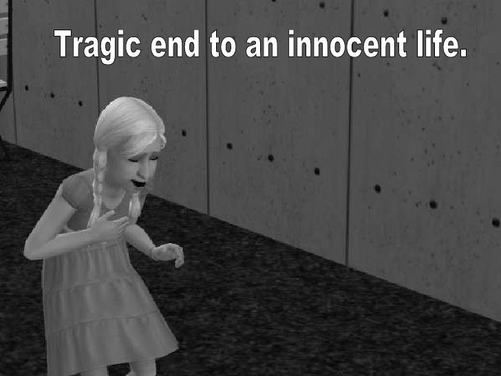 Tragic end to an innocent life.