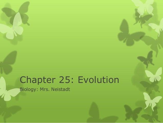 Chapter 25: EvolutionBiology: Mrs. Neistadt