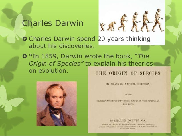 charles darwins scientific theory of evolution essay Charles darwin was the originator of the biological theory of evolution learn more at biographycom.