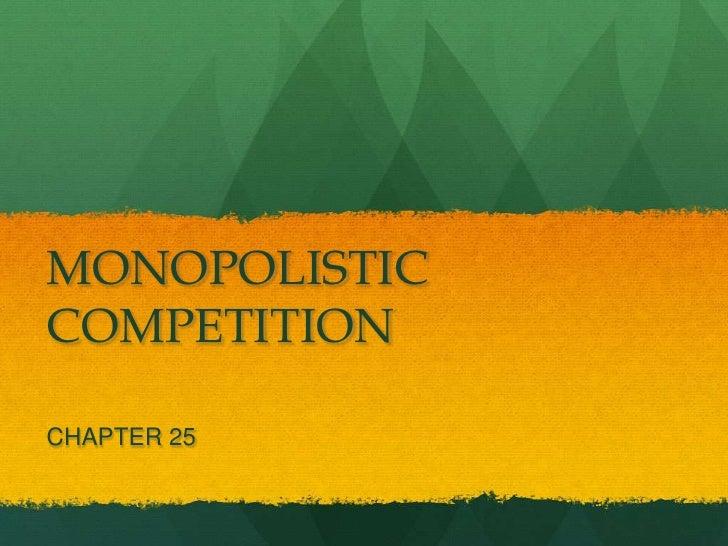 MONOPOLISTICCOMPETITIONCHAPTER 25