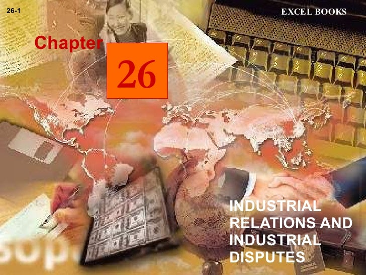 INDUSTRIAL RELATIONS AND INDUSTRIAL DISPUTES Chapter EXCEL BOOKS 26-1 26