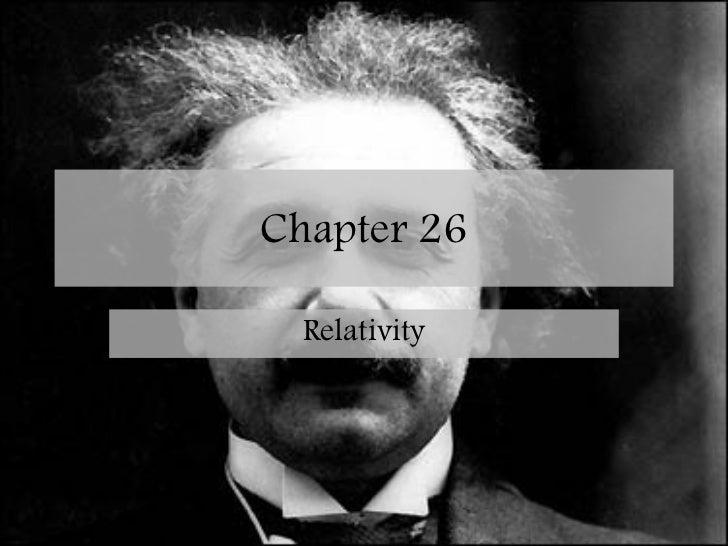 Chapter 26 Relativity