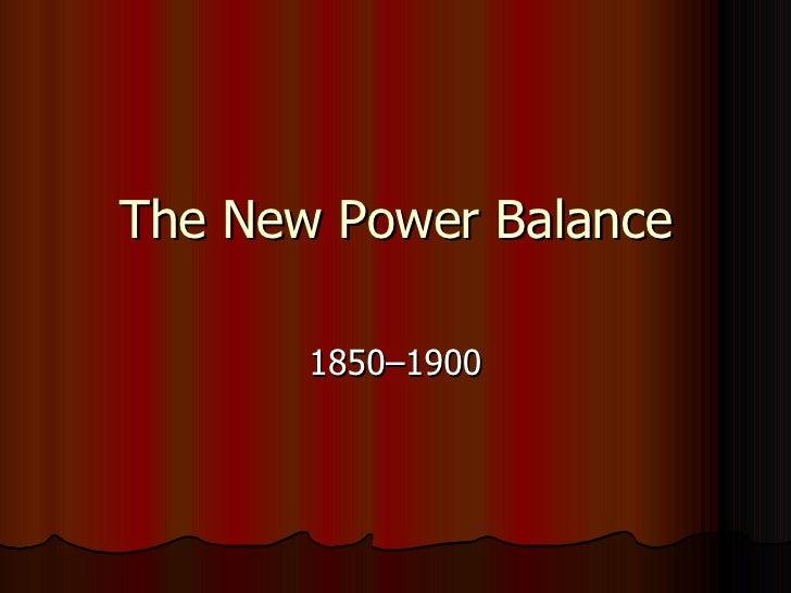 The New Power Balance 1850–1900