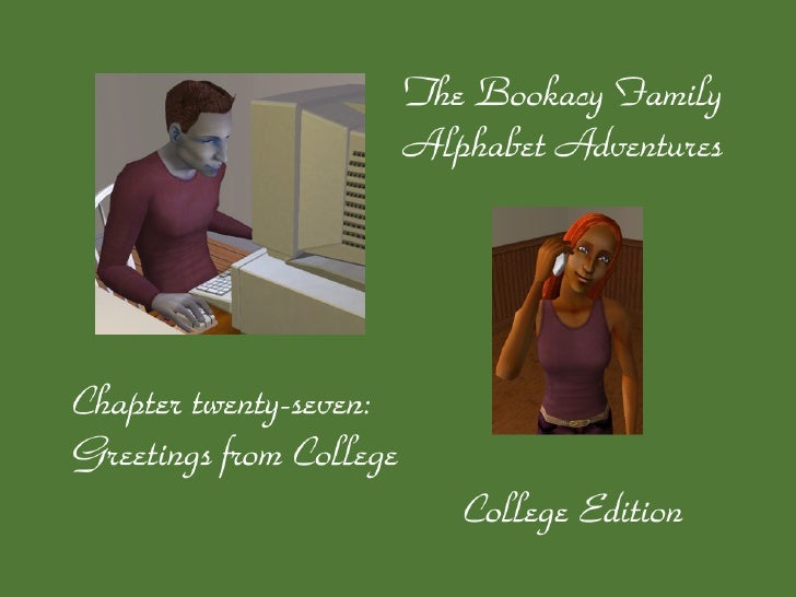 Dear reader, welcome back to the Bookacy Family Alphabet Adventures, chapter 27. After a long time, we're back at campus! ...