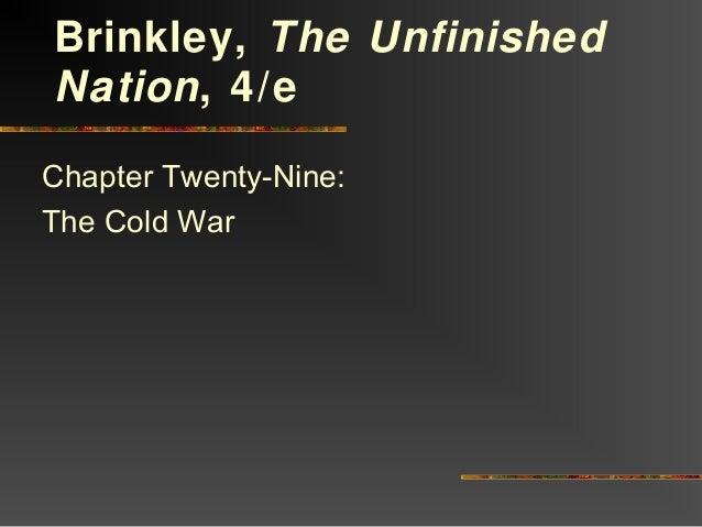 Chapter Twenty-Nine: The Cold War Brinkley, The Unfinished Nation, 4/e