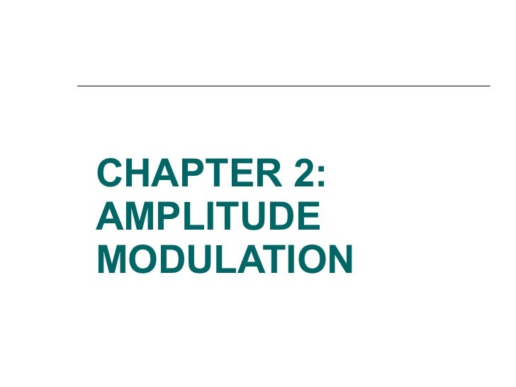 CHAPTER 2: AMPLITUDE MODULATION