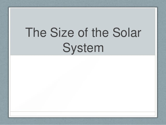 The Size of the Solar      System